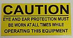 DECAL - CAUTION - WEAR EYE AND EAR